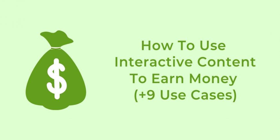 interactive content to earn money