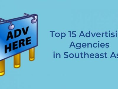 Top 15 Advertising Agencies in Southeast Asia