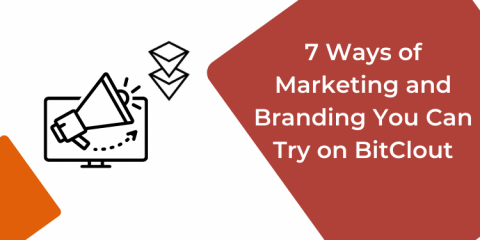 7 Ways of Marketing and Branding You Can Try on BitClout