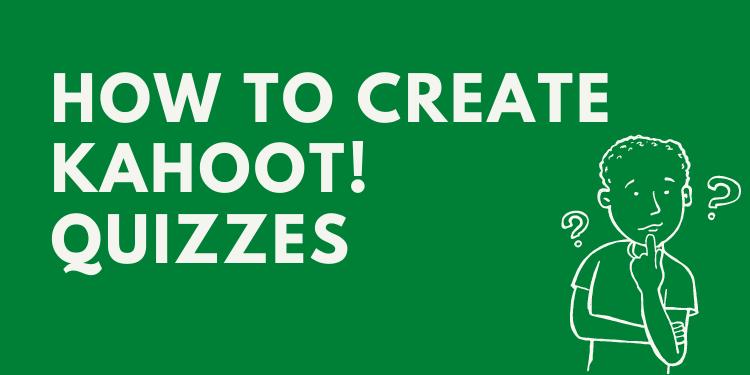 how to create Kahoot quiz